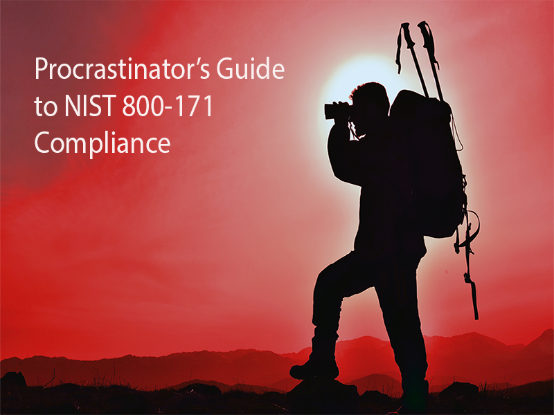 Procrastinator's Guide to NIST 800-171
